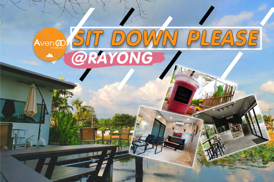 Sit Down Please @Rayong