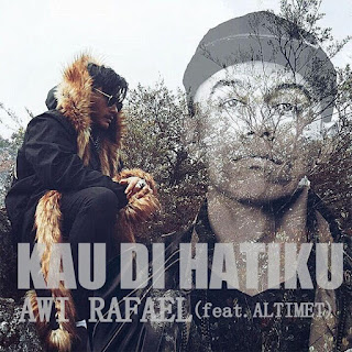 Awi Rafael - Kau Di Hatiku (feat. Altimet) MP3
