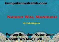 Pengertian dan Ketentuan Nasikh Wa Mansukh