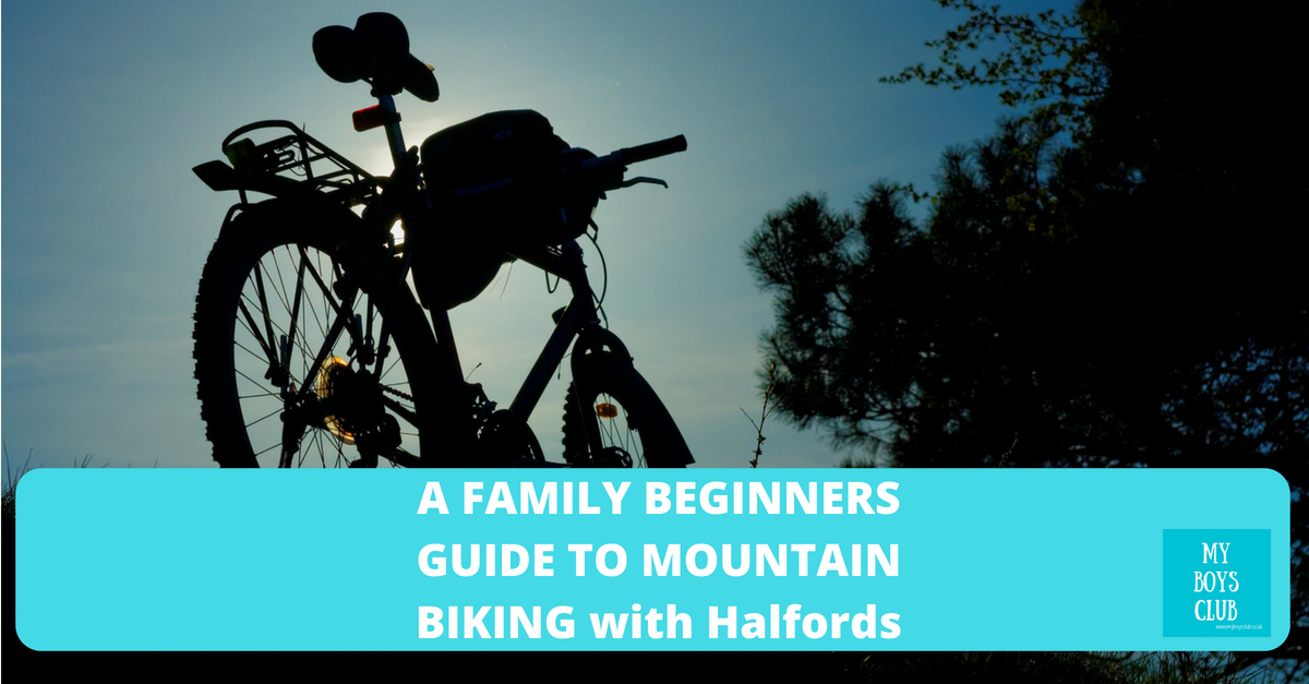 A Family Beginners Guide to Mountain Biking with Halfords (AD)