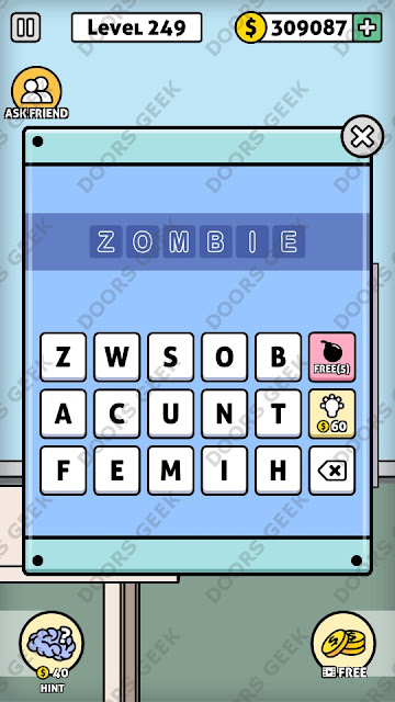 The answer for Escape Room: Mystery Word Level 249 is: ZOMBIE