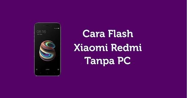 Cara Flashing dan Instal ROM HP Xiaomi