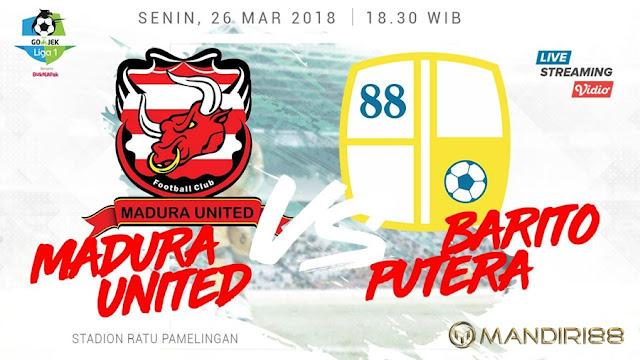 Prediksi Madura United Vs Barito Putera, Senin 26 Maret 2018 Pukul 18.30 WIB @ TVONE