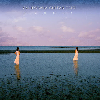 California Guitar Trio - 2008 - Echoes