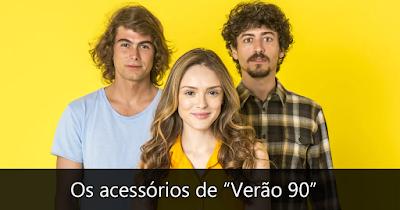 Blog da IBERIAM seleciona acessórios da novela Verão 90