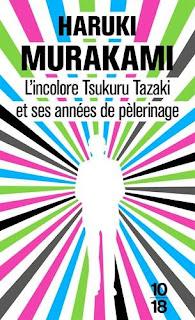 L'incolore Tsukuru Tazaki et ses années de pélerinage/ Haruki Murakami