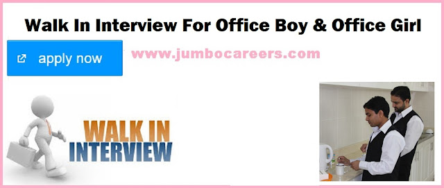 Walk In Interview for Office Boy & Office girl