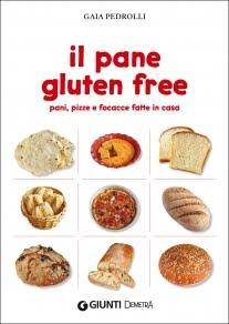 Il pane gluten free - Gaia Pedrolli