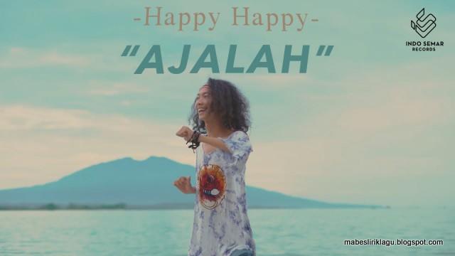 Lirik happy happy ajalah