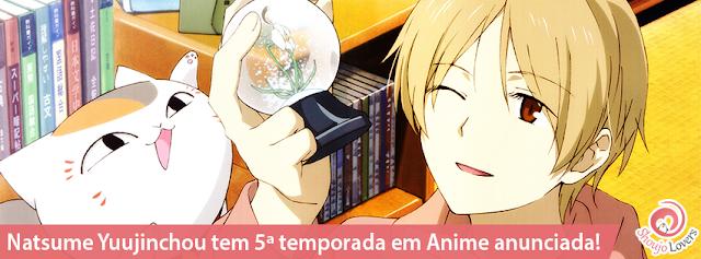 5ª temporada de Natsume Yuujinchou em Anime é anunciada!