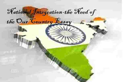 National Integration-the Need of the Our Country Essay