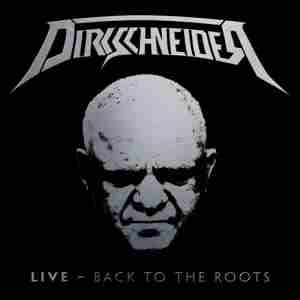 U.D.O Dirkschneider - Back To The Roots (Live)  [28 Οκτωβρίου]