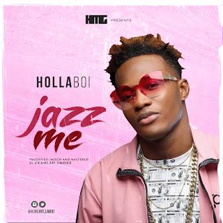 Hollaboi - Jazz Me
