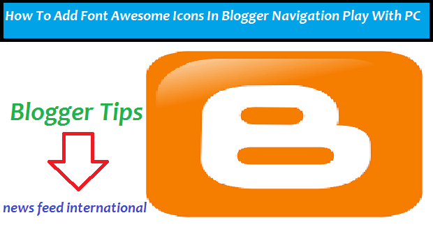 How To Add Font Awesome Icons In Blogger Navigation Play With PC