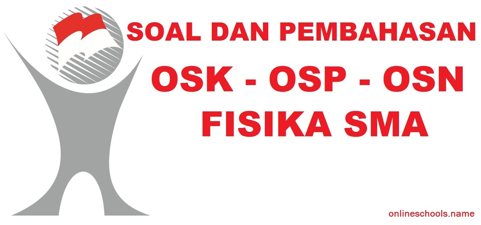 Download Kumpulan Soal dan Pembahasan OSK, OSP atau OSN Fisika SMA