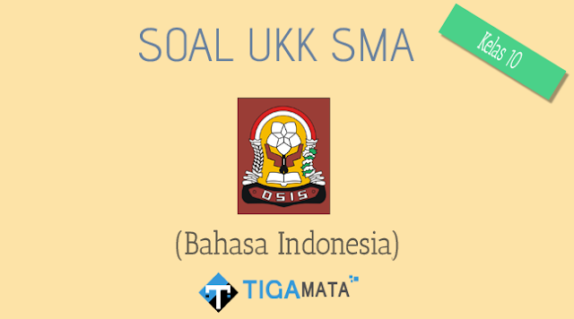 Download Soal Bahasa Indonesia Kelas 10 Semester 2 (UKK / UAS)