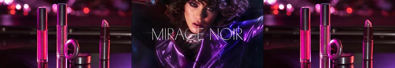 mirage ocd collection tout 1280x220 - M.A.C COSMETICS INTRODUCEERT IN JUNI TWEE NIEUWE COLLECTIE – MIRAGE NOIR & OH, SWEETIE