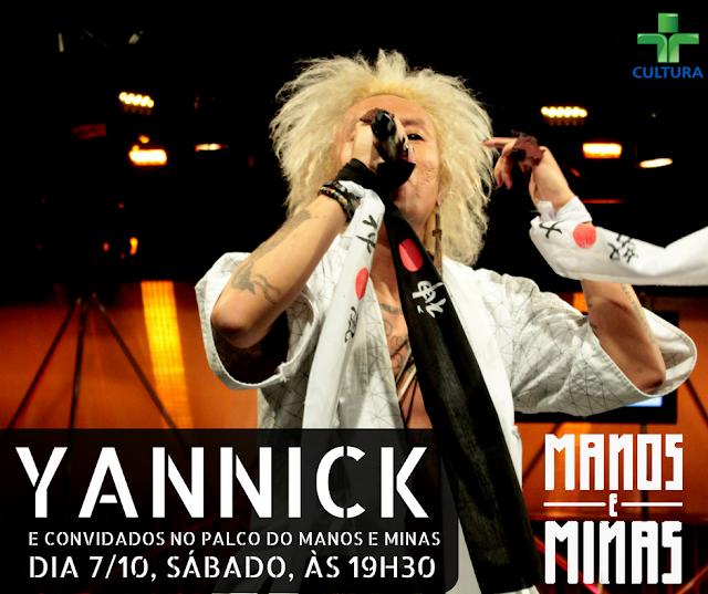 Yannick no Manos e Minas dia 7/10 ás 19h30