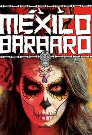 México Bárbaro (2015)