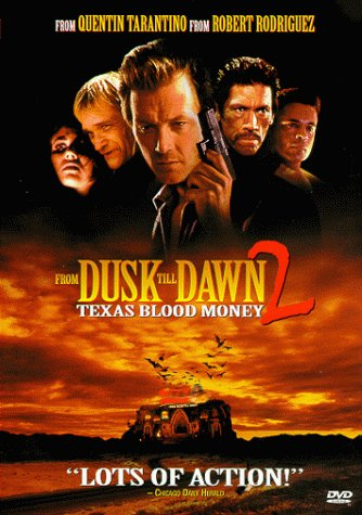 From Dusk Till Dawn 2 Texas Blood Money (1999)
