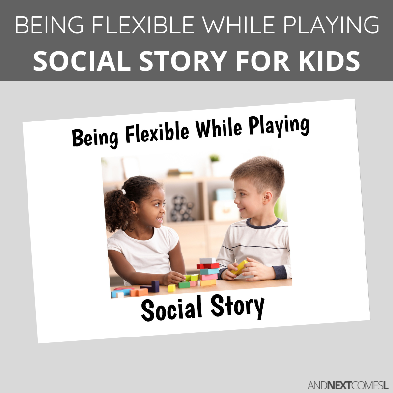 Printable social story for kids with autism about being flexible while playing