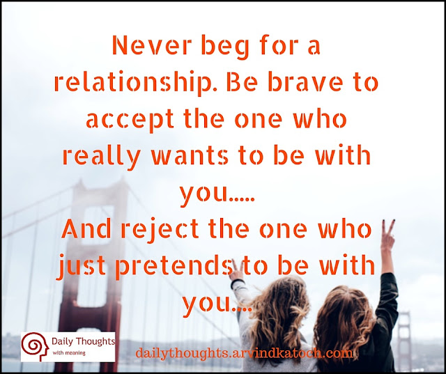 Daily Thought, Meaning, Image, Never, beg, relationship, brave, reject,