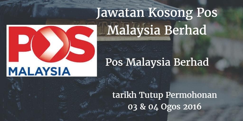 Jawatan Kosong Pos Malaysia Berhad 03 & 04 Ogos 2016