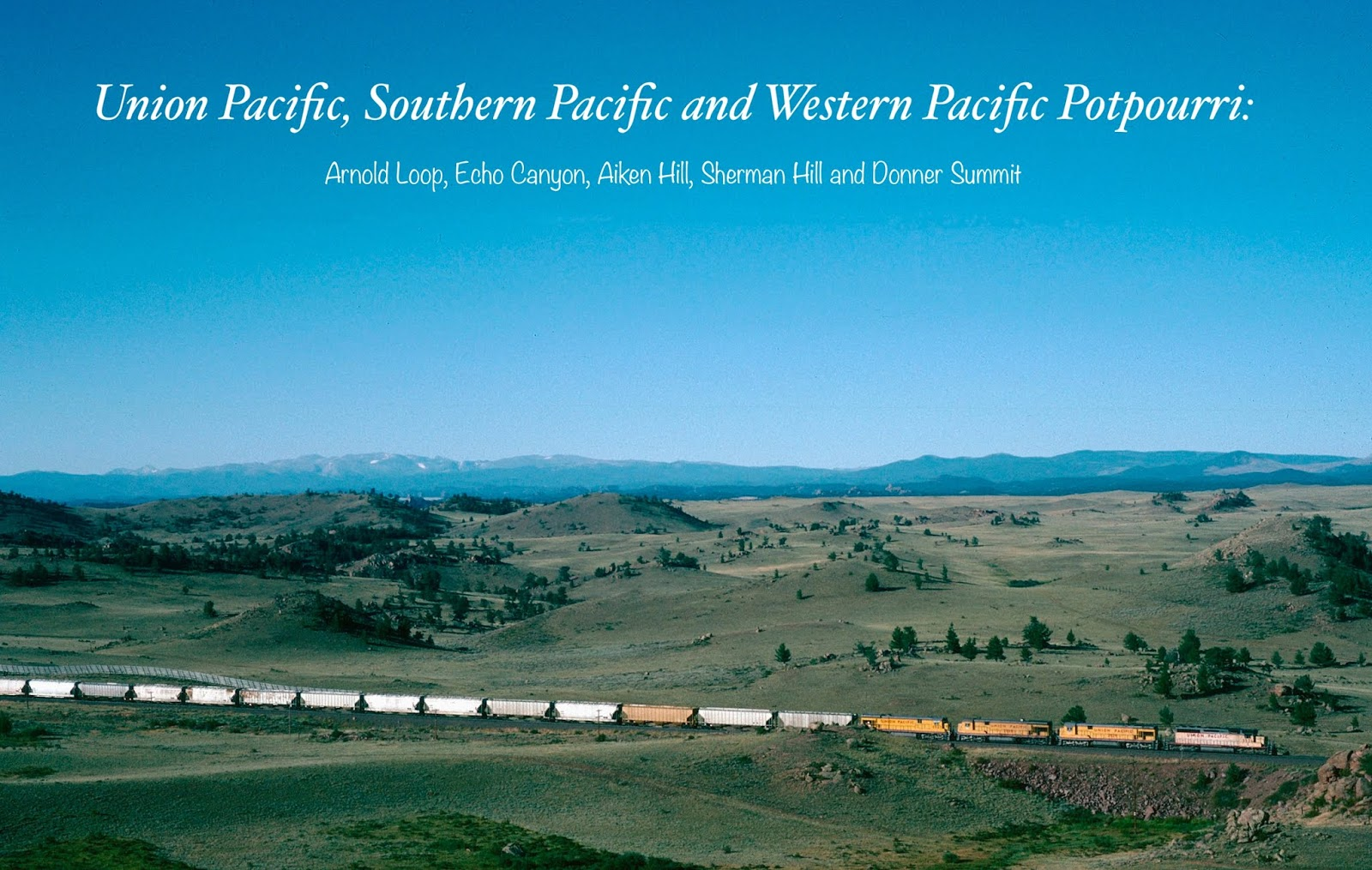 WaltersRail : Union Pacific, Southern Pacific and Western