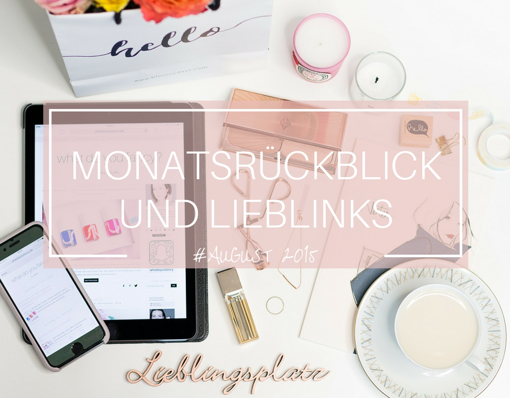 whatdoyoufancy Monatsrueckblick August 2015