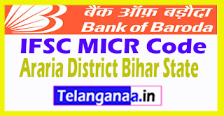 Bank of Baroda IFSC MICR Code Araria District Bihar State