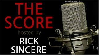 The Score hosted by Rick Sincere on Bearing Drift radio