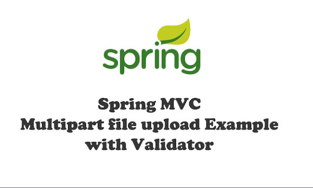Spring MVC Multipart file upload Example with Validator - Spring MVC Tutorial