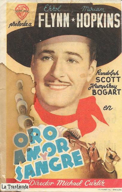 Oro Amor y Sangre - Programa de Cine - Errol Flynn - Miriam Hopkins - Humphrey Bogart - Randolph Scott