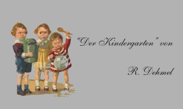 Gedichte Und Zitate Fur Alle R Dehmel Der Kindergarten Ein