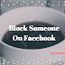 Block someone on Facebook Messenger | Blocking People on FB Messenger