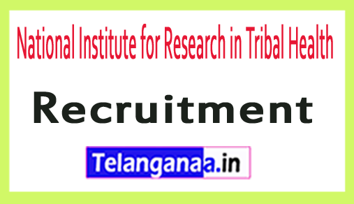 National Institute for Research in Tribal Health NIRTH Recruitment Notification
