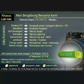 dibutuhkan segera SALAM TV membuka lowongan kerja untuk ikhwan