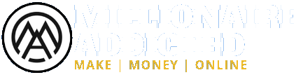 MILLIONAIRE ADDICTED: Make Money Online