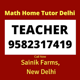 Best Maths Tutors for Home Tuition in Sainik Farms, Delhi Call:9582317419