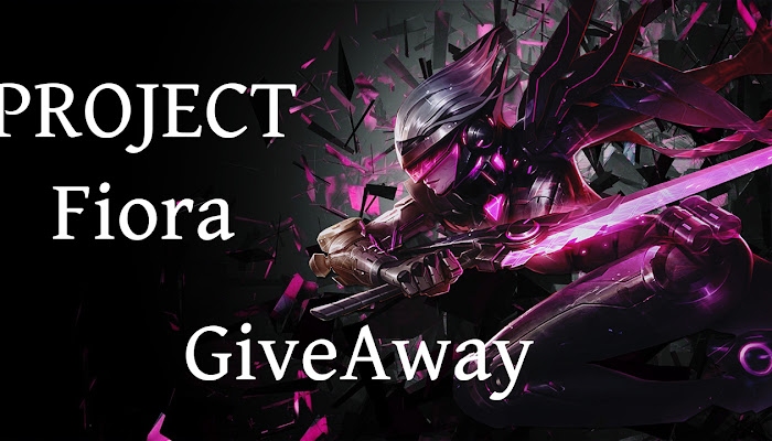 PROJECT Fiora - GiveAway - League of Legends | LoL