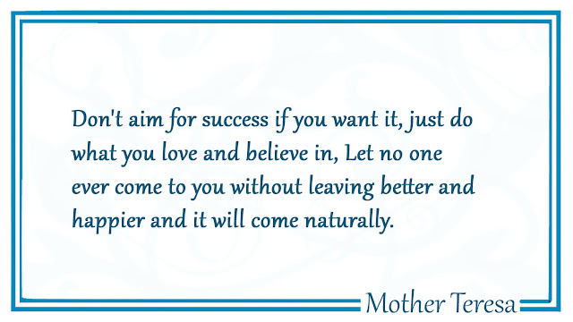 Don't aim for Success Mother Teresa Quotes
