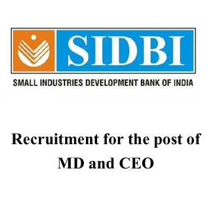 SIDBI | Recruitment | MD & CEO | 2017