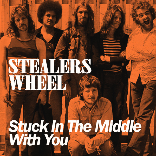 Stuck In The Middle With You. Stealers Wheel