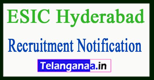 ESIC Hyderabad Recruitment Notification 2017