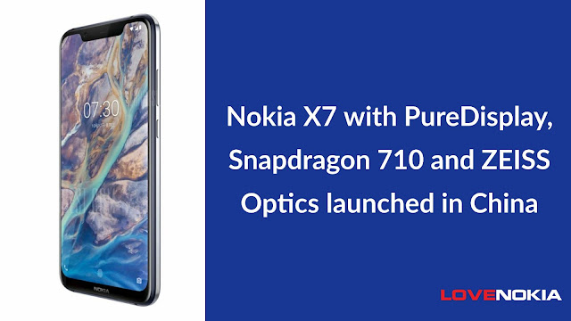 Nokia X7 launched in China | Comes with PureDisplay, Snapdragon 710, OIS and ZEISS optics