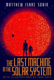 https://www.goodreads.com/book/show/30221887-the-last-machine-in-the-solar-system?ac=1&from_search=true