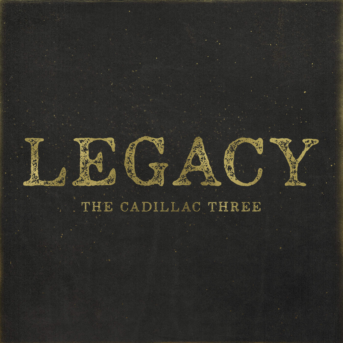 The Cadillac Three - Legacy