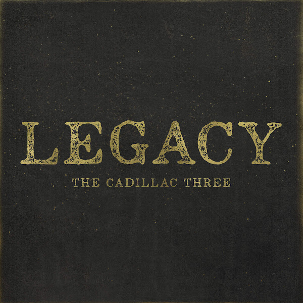 The Cadillac Three - Legacy Cover