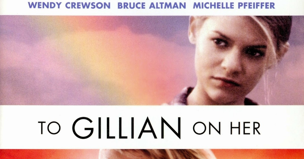 to gillian on her 37th birthday Adapted from a play by michael brady, michael pressman's to gillian on her  37th birthday was a maudlin 1996 drama about a man whose.