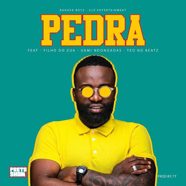 Preto Show - Pedra (Feat. Filho Do Zua , Uami Ndongadas & Teo No Beat)